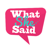 WhatSheSaid